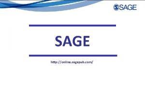 SAGE http online sagepub com About SAGE 2010