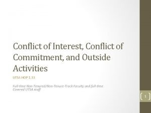 Conflict of Interest Conflict of Commitment and Outside