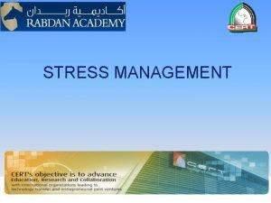 STRESS MANAGEMENT Stress Management A man is but
