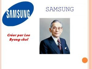 SAMSUNG Crer par Lee Byungchul SAMSUNG ELECTRONICS Cest