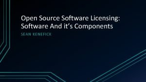 Open Source Software Licensing Software And its Components