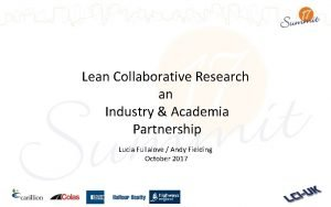 Lean Collaborative Research an Industry Academia Partnership Lucia