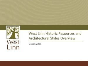 West Linn Historic Resources and Architectural Styles Overview
