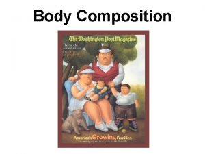 Body Composition Typical Body Composition Body composition bodys