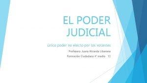 EL PODER JUDICIAL nico poder no electo por