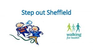 Step out Sheffield Step out Sheffield One of