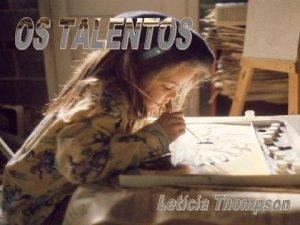 Talento a habilidade para desenvolver os dons com