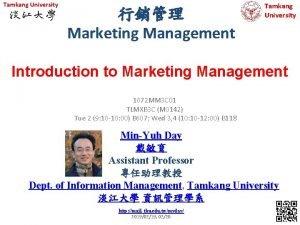 Tamkang University Marketing Management Tamkang University Introduction to