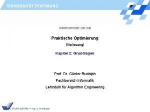 Wintersemester 200708 Praktische Optimierung Vorlesung Kapitel 2 Grundlagen
