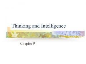 Thinking and Intelligence Chapter 9 Thinking and Intelligence