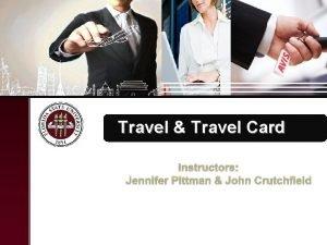 Travel Travel Card Instructors Jennifer Pittman John Crutchfield