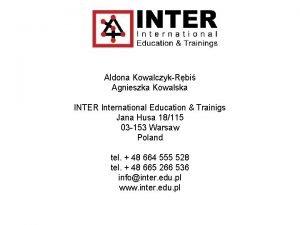 Aldona KowalczykRbi Agnieszka Kowalska INTER International Education Trainigs