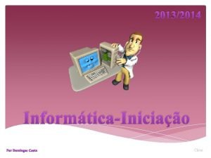 20132014 InformticaIniciao Por Domingos Costa Clicar Programa O