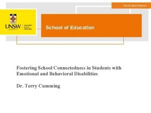 School of Education Fostering School Connectedness in Students