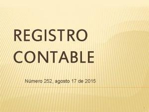 REGISTRO CONTABLE Nmero 252 agosto 17 de 2015