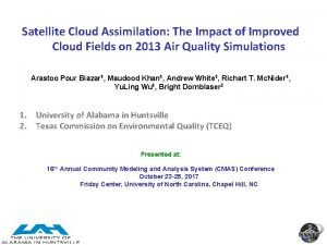 Satellite Cloud Assimilation The Impact of Improved Cloud