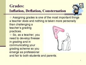 Grades Inflation Deflation Consternation v Assigning grades is