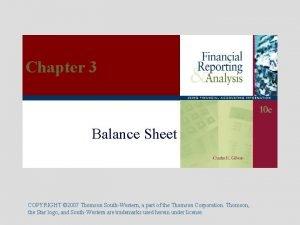 Chapter 3 Balance Sheet COPYRIGHT 2007 Thomson SouthWestern