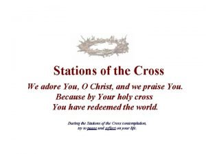 Stations of the Cross We adore You O