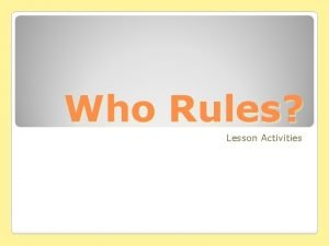 Who Rules Lesson Activities GRAPHIC ORGANIZERS Who Rules