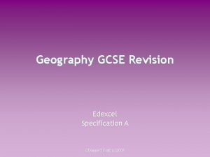 Geography GCSE Revision Edexcel Specification A CDunneTYork c2008