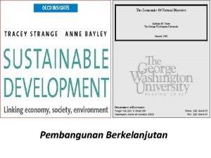 Pembangunan Berkelanjutan Konsep Dasar Pembangunan Berkelanjutan Pembangunan tindakan