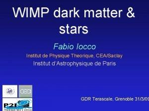 WIMP dark matter stars Fabio Iocco Institut de