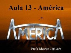 Aula 13 Amrica Profe Ricardo Capivara EUA Maior