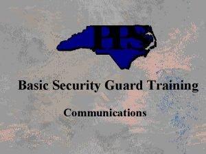 Basic Security Guard Training Communications TRAINING OBJECTIVES 1