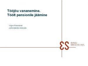 Tju vananemine Tlt pensionile jmine Yngve Rosenblad Juhtivstatistikmetoodik