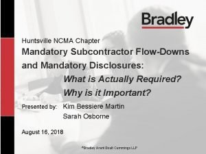 Huntsville NCMA Chapter Mandatory Subcontractor FlowDowns and Mandatory