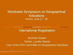 Worldwide Symposium on Geographical Indications Parma June 27