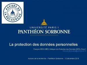 La protection des donnes personnelles Franois DESCUBES Dlgu