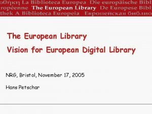 The European Library Vision for European Digital Library