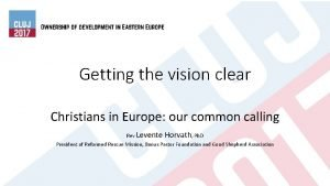 Getting the vision clear Christians in Europe our