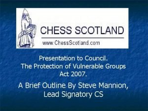 Presentation to Council The Protection of Vulnerable Groups