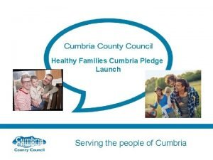 Healthy Families Cumbria Pledge Launch Serving the people