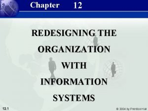 Management Information Systems 8e Chapter 12 Redesigning the