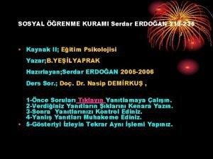 SOSYAL RENME KURAMI Serdar ERDOAN 219 235 Kaynak