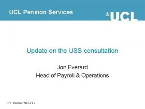 UCL Pension Services Update on the USS consultation