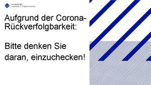 Aufgrund der Corona Rckverfolgbarkeit Bitte denken Sie daran
