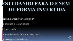 ESTUDANDO PARA O ENEM DE FORMA INVERTIDA NOME