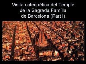 Visita catequtica del Temple de la Sagrada Famlia