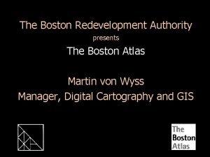 The Boston Redevelopment Authority presents The Boston Atlas