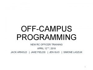 OFFCAMPUS PROGRAMMING NEW RC OFFICER TRAINING APRIL 12