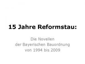 15 Jahre Reformstau Die Novellen der Bayerischen Bauordnung