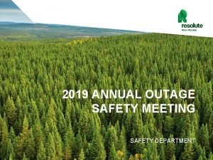 2019 ANNUAL OUTAGE SAFETY MEETING SAFETY DEPARTMENT 2019