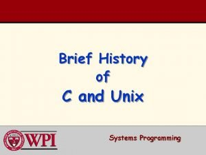 Brief History of C and Unix Systems Programming