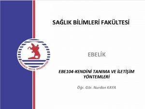 SALIK BLMLER FAKLTES EBELK EBE 104 KENDN TANIMA