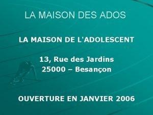 LA MAISON DES ADOS LA MAISON DE LADOLESCENT